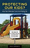 img - for Protecting Our Kids?: How Sex Offender Laws Are Failing Us book / textbook / text book