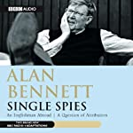Alan Bennett: Single Spies (Dramatised) | Alan Bennett