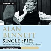 Alan Bennett: Single Spies (Dramatised) | [Alan Bennett]