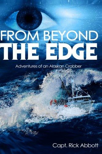 From Beyond The Edge: Adventures Of An Alaskan Crabber