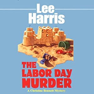 The Labor Day Murder: A Christine Bennett Mystery, Book 10 | [Lee Harris]