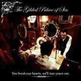 The Gilded Palace Of Sin You Break Our Hearts We'll Tear Yours Out [VINYL]