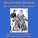 Hunted Down: The Detective Stories of Charles Dickens Audiobook by Charles Dickens Narrated by Cathy Dobson