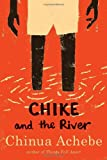 Chike and the River (0307473864) by Achebe, Chinua