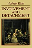 Involvement and Detachment (0631126821) by Elias, Norbert