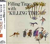 Filling Time With Killing Time