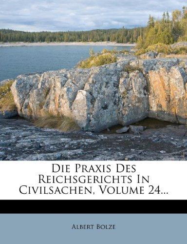 Die Praxis Des Reichsgerichts In Civilsachen, Volume 24...