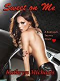 Sweet on Me - Seduced with gifts, dominated by a rich daddy, erotic confessions of a reluctant sugar baby (Bedroom Secrets)