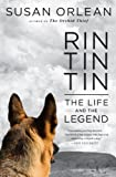 Rin Tin Tin: The Life and the Legend (Thorndike Biography) (1594135614) by Orlean, Susan