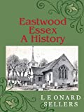 img - for Eastwood, Essex : A History book / textbook / text book