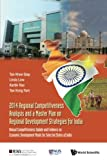 img - for 2014 Regional Competitiveness Analysis And A Master Plan On Regional Development Strategies For India: Annual Competitiveness Update And Evidence On ... Model For Selected States Of India book / textbook / text book