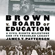 Brown v. Board of Education: A Civil Rights Milestone and Its Troubled Legacy: Oxford University Press: Pivotal Moments in US History | [James T. Patterson]