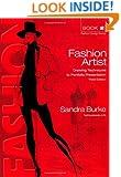 Fashion Artist: Drawing Techniques to Portfolio Presentation (Third Edition) (Fashion Design)