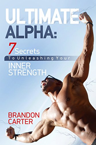 ultimate-alpha-7-secrets-to-unleashing-your-inner-strength-english-edition