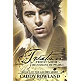 Tristan Michel: Bloodline of Passion: The Gastien Series: 3by Caddy Rowland