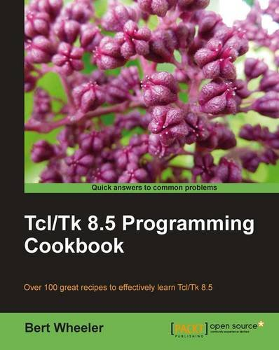 Tcl Tk 8.5 Programming Cookbook