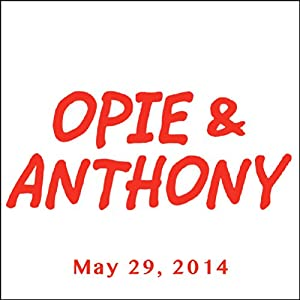 Opie & Anthony, Greg Sestero, May 29, 2014 Radio/TV Program