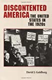 img - for Discontented America: The United States in the 1920s (The American Moment) book / textbook / text book