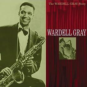 The Wardell Gray Story