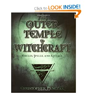 The Outer Temple of Witchcraft: Circles, Spells and Rituals (Penczak Temple Series)