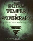 The Outer Temple of Witchcraft: Circles, Spells, and Rituals (0738705314) by Penczak, Christopher