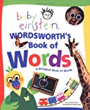 Baby Einstein: Wordsworth' S Book of Words: A Bilingual Book of Words
