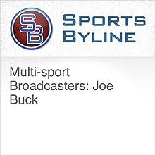 Multi-sport Broadcasters: Joe Buck Radio/TV Program by Ron Barr Narrated by Ron Barr, Joe Buck