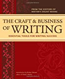 The Craft and Business of Writing: Essential Tools for Writing Success (Editors of Writers Digest)