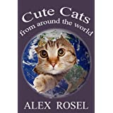Cats: Cute Cats From Around The World ~ Alex Rosel