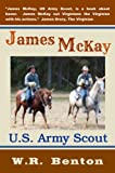 img - for James McKay, U.S. Army Scout book / textbook / text book