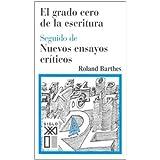 El grado cero de la escritura: Seguido de Nuevos ensayos críticos