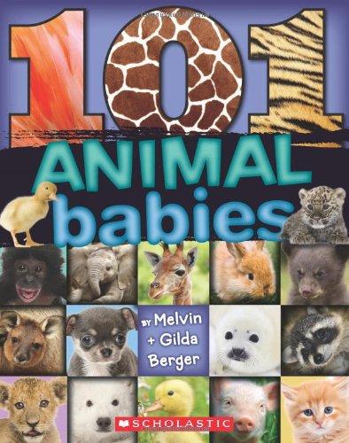 101 Animal Babies, Berger, Melvin; Berger, Gilda