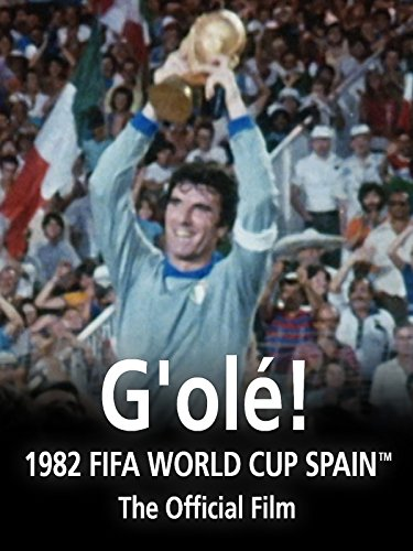 G'olé!: The Official film of 1982 FIFA World Cup Spain on Amazon Prime Video UK