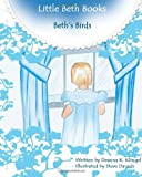 Beths Birds - A Little Beth Book (Little Beth Books) (Volume 1)