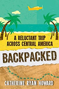 (FREE on 7/6) Backpacked: A Reluctant Trip Across Central America by Catherine Ryan Howard - http://eBooksHabit.com