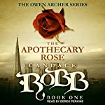 The Apothecary Rose: Owen Archer Series, Book 1 | Candace Robb