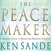The Peacemaker: A Biblical Guide to Resolving Personal Conflict | [Ken Sande]