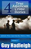 img - for True Crime: 4 True American Crime Stories: Vol 1 (From police files of the 1920s to the 1950s) book / textbook / text book