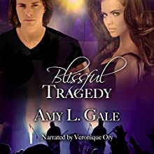 Blissful Tragedy (       UNABRIDGED) by Amy L. Gale Narrated by Veronique Ory