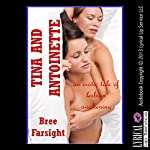 Tina and Antoinette: An Erotic Tale of Lesbian Awakening | Bree Farsight