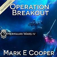Operation Breakout: Merkiaari Wars, Volume 4 Hörbuch von Mark E. Cooper Gesprochen von: Mikael Naramore