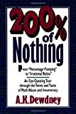 200% of Nothing: An Eye-Opening Tour through the Twists and Turns of Math Abuse and Innumeracy (0471577766) by A. K. Dewdney
