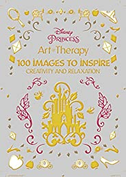 Disney Princess: 100 Images to Inspire Creativity and Relaxation (Art Therapy)