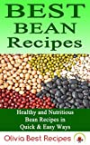Best Bean Recipes: Healthy and Delicious Bean Recipes in Quick & Easy Ways