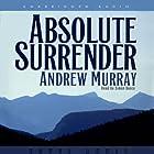 Absolute Surrender Hörbuch von Andrew Murray Gesprochen von: Simon Vance