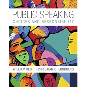 Public Speaking: Choice and Responsibility (New 1st Editions in Communication Studies)