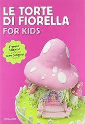 Le torte di Fiorella. For kids