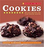 Recipe of the Week: Cookies: 52 Easy Recipes for Year-round Baking (0471921904) by Sampson, Sally