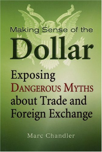 Making Sense of the Dollar: Exposing Dangerous Myths about Trade and Foreign Exchange (Bloomberg)