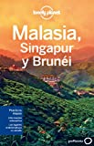 Malasia, Singapur Y Brunéi 2 (Guias Viaje -Lonely Planet)